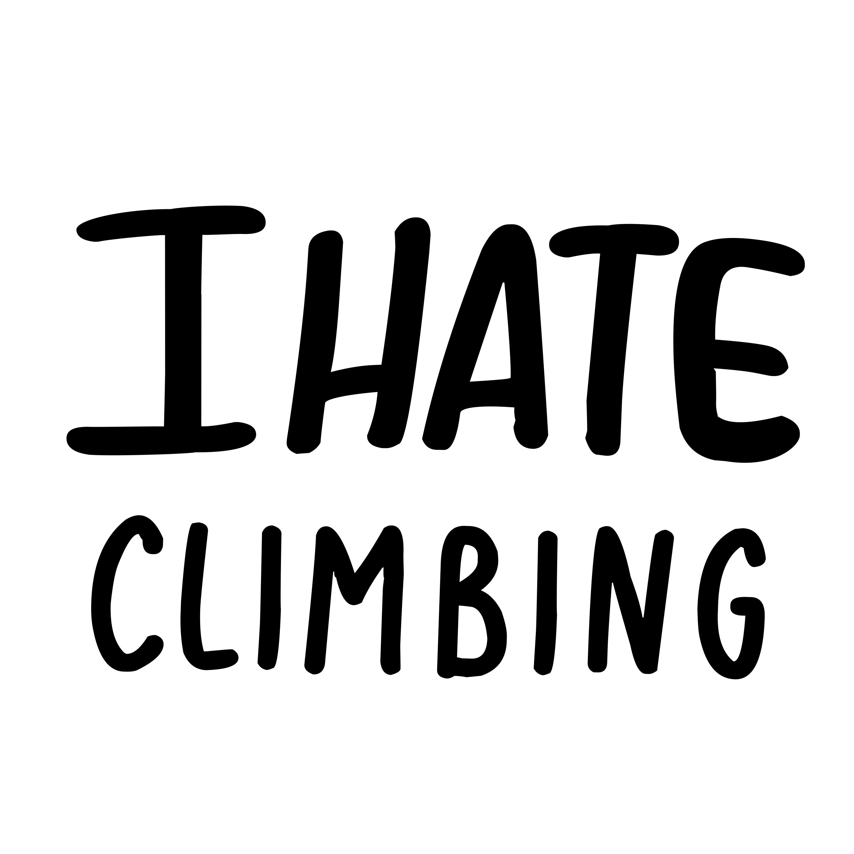 I Hate Climbing